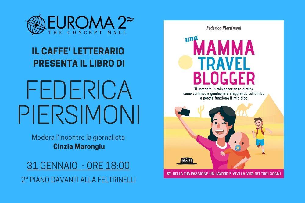Da mamma a Travel Blogger: Federica Piersimoni a Euroma2