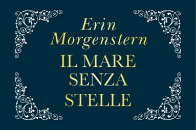 Il mare senza stelle di Erin Morgenstern