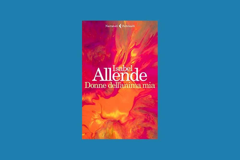 """Isabel Allende, """"Donne dell'anima mia"""""""