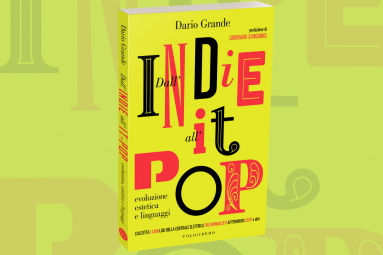 """In libreria arriva """"Dall'Indie all'it- pop"""""""